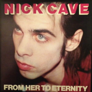 From Her To Eternity - Nick Cave